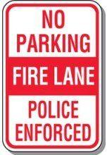 No Parking Fire Lane Police Enforced Sign