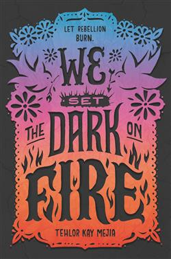 Book Cover for We Set The Dark On Fire by Tehlor Kay Mejia